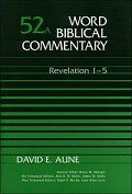 Word Biblical Commentary, Volume 52a: Revelation 1–5 (WBC)