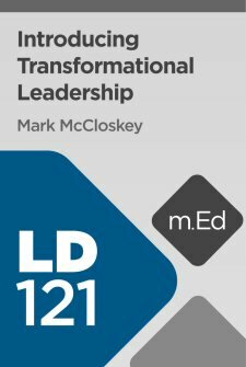 Mobile Ed: LD121 Introducing Transformational Leadership (9 hour course)