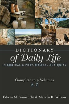 Dictionary of Daily Life in Biblical and Post-Biblical Antiquity (4 vols.)