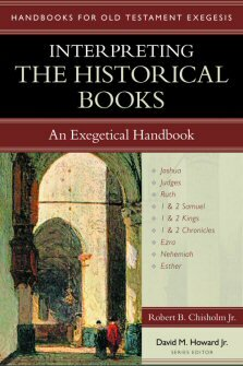 Interpreting the Historical Books: An Exegetical Handbook (Handbooks for Old Testament Exegesis | HOTE)