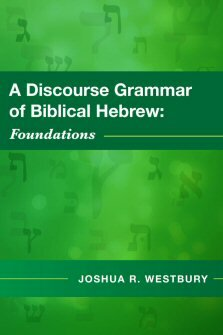 A Discourse Grammar of Biblical Hebrew: Foundations