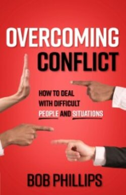 book cover of Overcoming Conflict: How to Deal with Difficult People and Situations