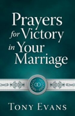 Prayers for Victory in Your Marriage by Tony Evans book cover