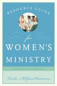 Resource Guide for Women's Ministry, Revised and Updated