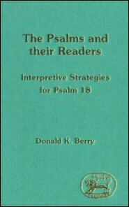 Psalms and their Readers: Interpretive Strategies for Psalm 18