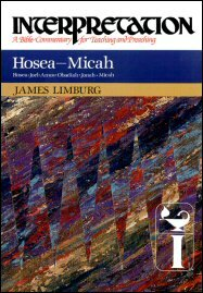 Interpretation: A Bible Commentary for Teaching and Preaching Hosea to Micah