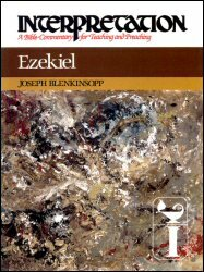 Interpretation: A Bible Commentary for Teaching and Preaching Ezekiel