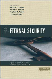 Four Views on Eternal Security (Counterpoints)