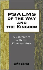 Psalms of the Way and the Kingdom: A Conference with the Commentators