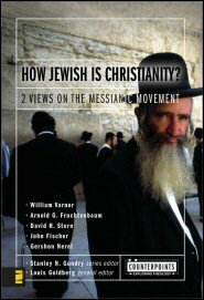 How Jewish Is Christianity?: 2 Views on the Messianic Movement (Counterpoints)