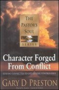 Character Forged from Conflict: Staying Connected to God During Controversy