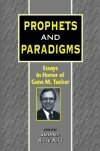 Prophets and Paradigms: Essays in Honor of Gene M. Tucker