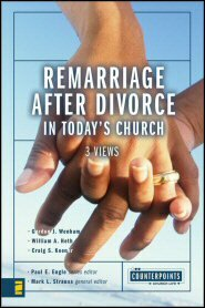 Remarriage After Divorce in Today's Church: 3 Views (Counterpoints)