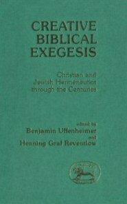Creative Biblical Exegesis: Christian and Jewish Hermeneutics through the Centuries