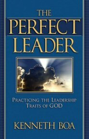 The Perfect Leader: Practicing the Leadership Traits of God