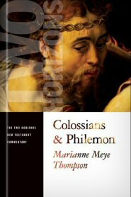 Colossians and Philemon (The Two Horizons New Testament Commentary | THNTC)
