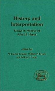 History and Interpretation: Essays in Honor of John H. Hayes