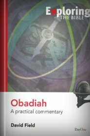Exploring Obadiah: A Practical Commentary