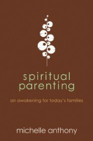 Spiritual Parenting: An Awakening for Today's Families