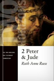 2 Peter and Jude (The Two Horizons New Testament Commentary | THNTC)