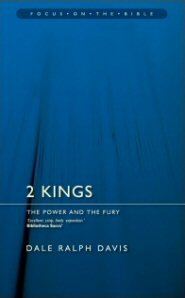 2 Kings: The Power and the Fury (Focus on the Bible Commentaries | FB)