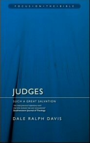 Judges: Such Great Salvation (Focus on the Bible  | FB)