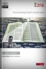 Ezra: Encountering God's Revival Man