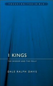 1 Kings: The Wisdom and the Folly (Focus on the Bible Commentaries | FB)