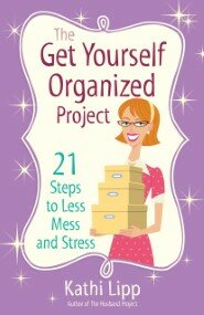 The Get Yourself Organized Project: 21 Steps to Less Mess and Stress