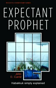 Expectant Prophet: Habakkuk Simply Explained (Welwyn Commentary)
