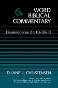 Deuteronomy 21:10–34:12 (Word Biblical Commentary, Volume 6b | WBC)