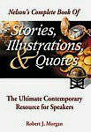 Nelson's Complete Book of Stories, Illustrations & Quotes