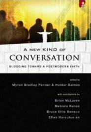 A New Kind of Conversation: Blogging toward a Postmodern Faith