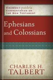 Ephesians and Colossians (Paideia Commentaries on the New Testament)