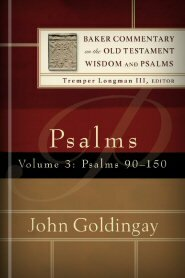 Psalms, vol. 3 (Baker Commentary on the Old Testament Wisdom and Psalms | BCOTWP)
