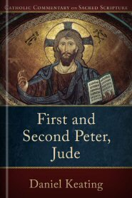 Catholic Commentary on Sacred Scripture: First and Second Peter, Jude