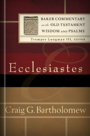 Ecclesiastes (Baker Commentary on the Old Testament Wisdom and Psalms | BCOTWP)