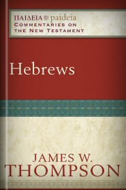 Hebrews (Paideia: Commentaries on the New Testament)