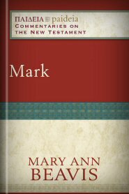 Mark (Paideia: Commentaries on the New Testament)