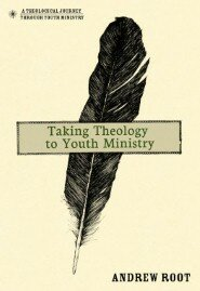 Taking Theology to Youth Ministry