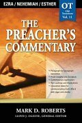 The Preacher's Commentary Series, Volume 11: Ezra / Nehemiah / Esther