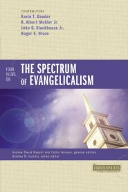 Four Views on the Spectrum of Evangelicalism (Counterpoints)