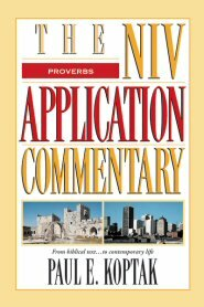 NIV Application Commentary: Proverbs (NIVAC)