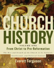 Church History, Volume 1: From Christ to Pre-Reformation
