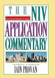 Ecclesiastes, Song of Songs (NIV Application Commentary | NIVAC)