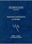 New American Standard Exhaustive Concordance, Updated Edition: Hebrew-Aramaic and Greek Dictionaries