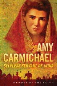 Amy Carmichael: Selfless Servant of India