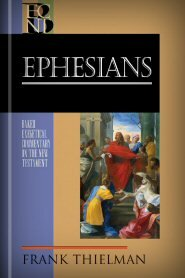 Ephesians (Baker Exegetical Commentary on the New Testament | BECNT)