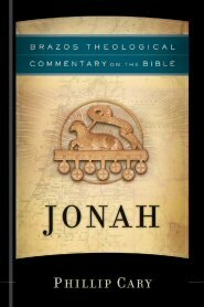 Jonah (Brazos Theological Commentary on the Bible | BTC)