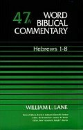 Hebrews 1–8 (Word Biblical Commentary, Volume 47a | WBC)